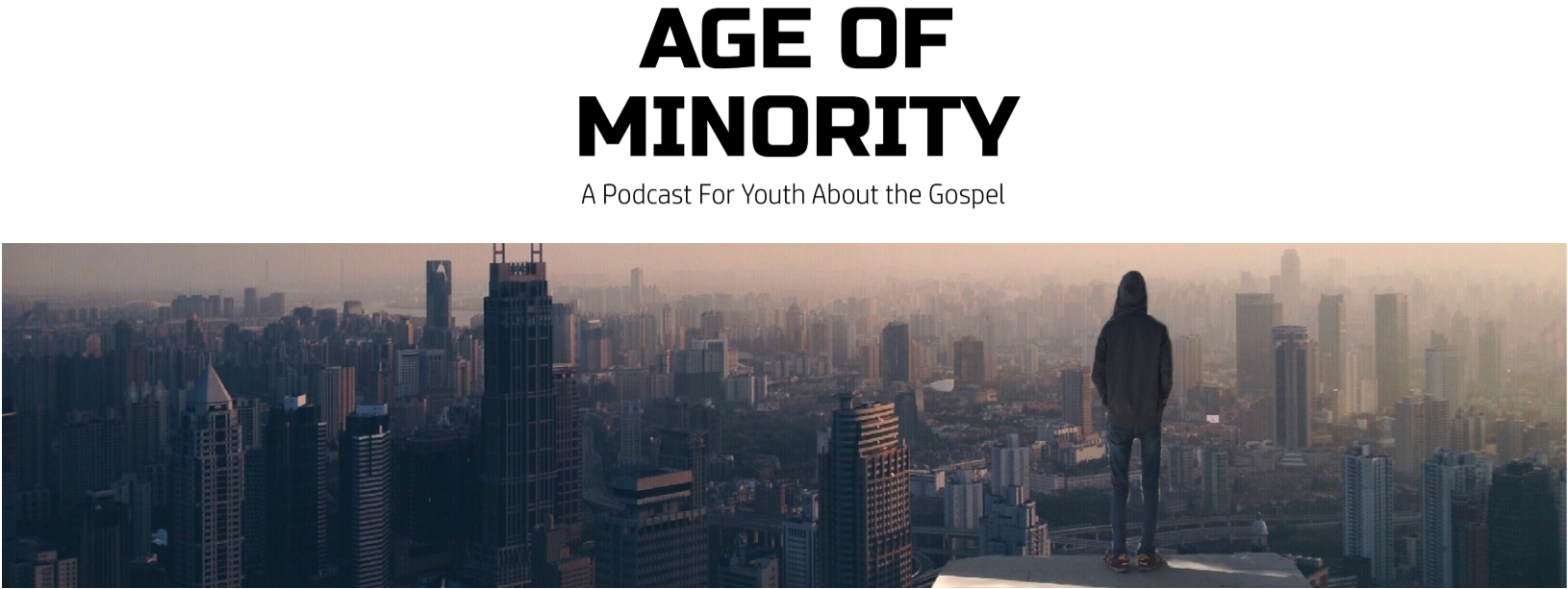 Age of Minority – A Podcast FOR Youth ABOUT the Gospel Age Of Minority